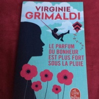 Le parfum du bonheur est plus fort sous la pluie - Virginie Grimaldi