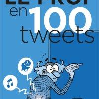 Le prof en 100 tweets - Fabrice Erre