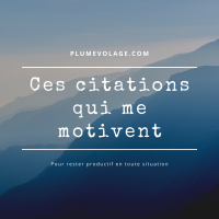 Ces citations qui me motivent