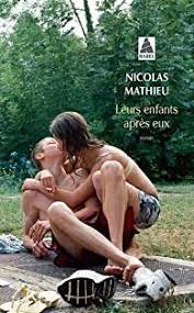 Leurs enfants après eux - Nicolas Mathieu - Babelio