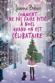 Amazon.fr - Comment ne pas faire pitié à Noël quand on est célibataire -  BOLOURI, Joanna - Livres
