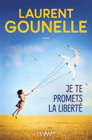 Je te promets la liberté, de Laurent Gounelle