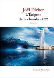 L'énigme de la chambre 622 - Joël Dicker - Fallois - Grand format - Le Hall  du Livre NANCY
