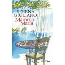 Mamma Maria - broché - Serena Giuliano - Achat Livre ou ebook | fnac