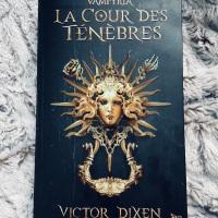 Vampyria, Tome 1 : La Cour des Ténèbres - Victor Dixen