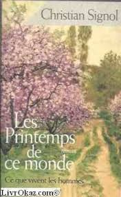 Ce que vivent les hommes, Tome 2 : Les printemps de ce monde - Babelio |  Livre, Homme, Livres à lire