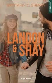Landon & Shay, Tome 1 - Livre de Brittainy C. Cherry