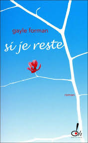 Si je reste - Gayle Forman - Babelio