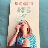 Ainsi gèlent les bulles de savon - Marie Vareille